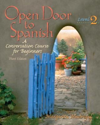 Open Door to Spanish A Conversion Course for Beginners, Level 2