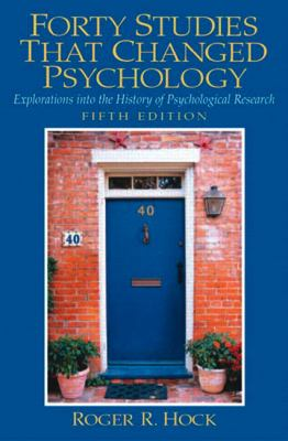 Forty Studies That Changed Psychology Explorations into the History of Psychological Research