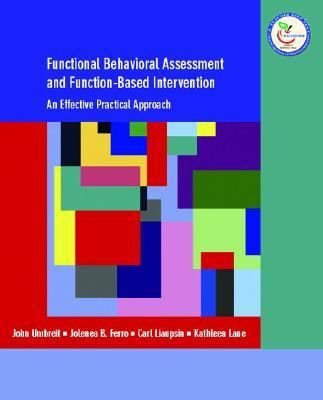 Functional Behavioral Assessment and Function-Based Intervention An Effective, Practical Approach