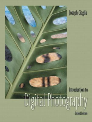 Introduction to Digital Photography (2nd Edition)