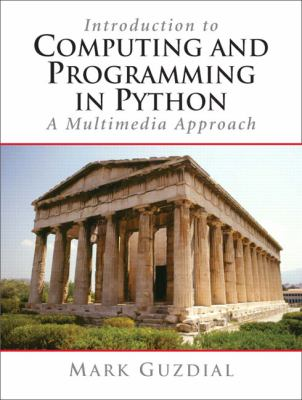 Introduction To Computing And Programming in Python A Multimedia Approach