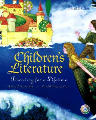 Children's Literature: Discovery for a Lifetime with CD-ROM (3rd Edition)