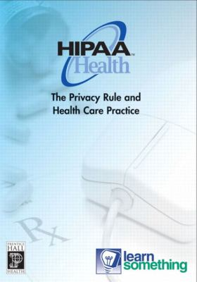 Hipaa Health The Privacy Rule and Health Care Practice