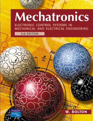 Mechatronics Electronic Control Systems in Mechanical and Electrical Engineering