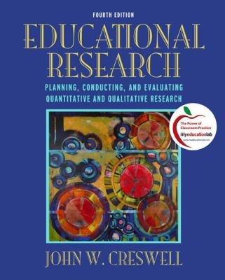 Educational Research: Planning, Conducting, and Evaluating Quantitative and Qualitative Research (4th Edition)