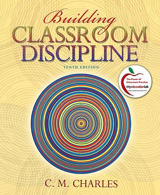 Building Classroom Discipline (with MyEducationLab) (10th Edition)