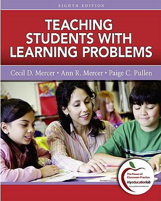 Teaching Students with Learning Problems (with MyEducationLab) (8th Edition)