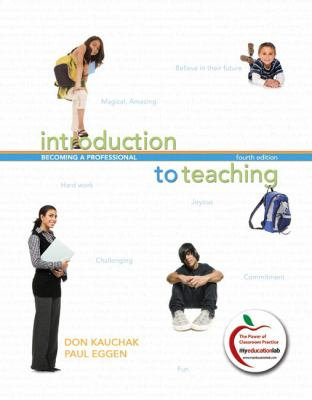 Introduction to Teaching: Becoming a Professional (with MyEducationLab) (4th Edition)