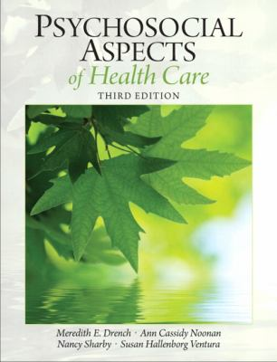 Psychosocial Aspects of Healthcare (3rd Edition) (Drench, Psychosocial Aspects of Healthcare)