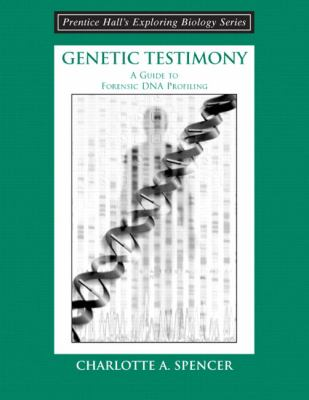 Genetic Testimony A Guide to Forensic DNA Profiling