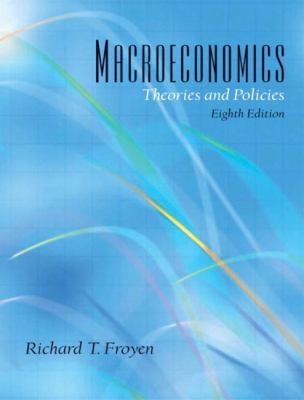 Macroeconomics: Theories and Policies, 8th Edition