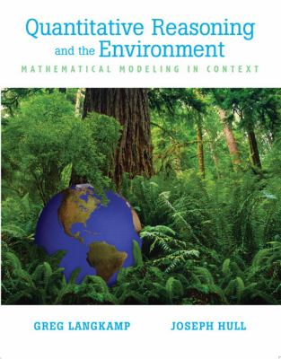 Quantitative Reasoning And the Environment Mathematical Modeling in Context