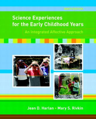 Science Experiences for the Early Childhood Years: An Integrated Affective Approach (9th Edition)