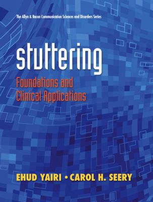 Stuttering: Foundations and Clinical Applications (The Allyn & Bacon Communication Sciences and Disorders Series)