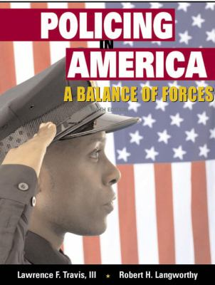 Policing in America: A Balance of Forces (4th Edition)