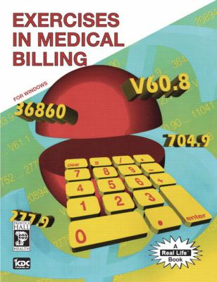 Exercises in Medical Billing A Real Life Book Including
