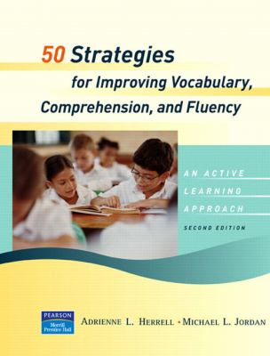 50 Strategies For Improving Vocabulary, Comprehension And Fluency An Active Learning Approach