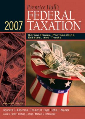 Prentice Hall's Federal Taxation 2007: Corporations, Partnerships, Estates, and Trusts - Kenneth E. Anderson - Hardcover