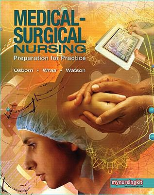 Medical Surgical Nursing: Preparation for Practice, Combined Volume