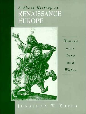 Short History of Renaissance Europe Dances over Fire and Water