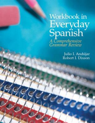 Workbook in Everyday Spanish A Comprehensive Grammar Review