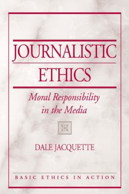 Journalistic Ethics Moral Responsibility In The Media