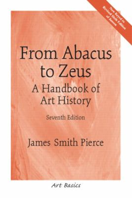From Abacus to Zeus A Handbook of Art History