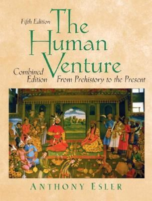 Human Venture From Prehistory to Present  Combined Edition