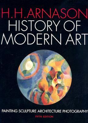History of Modern Art Painting Sculpture Architecture Photography