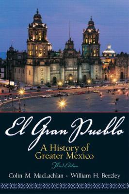 El Gran Pueblo A History of Greater Mexico