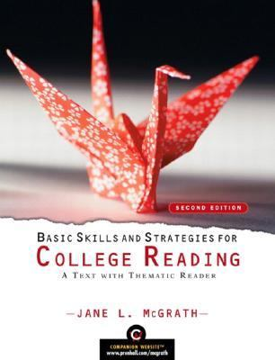 Basic Skills and Strategies for College Reading: A Text with Thematic Reader (2nd Edition) (McGrath Developmental Reading)