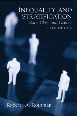 Inequality and Stratification: Race, Class and Gender (5th Edition)