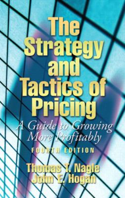 Strategy And Tactics of Pricing A Guide to Growing More Profitably