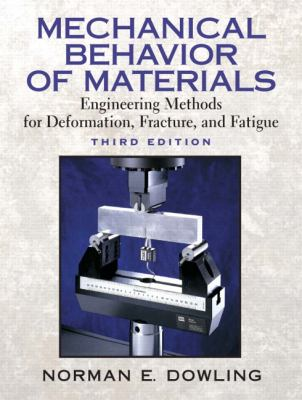 Mechanical Behavior of Materials Engineering Methods for Deformation, Fracture, and Fatigue
