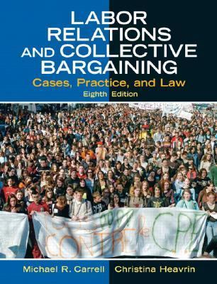 Labor Relations And Collective Bargaining Cases, Practice, and Law