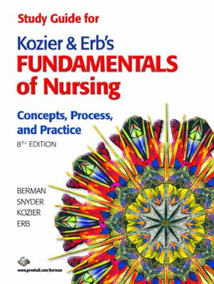 Study Guide for Kozier and Erb's Fundamentals of Nursing ...