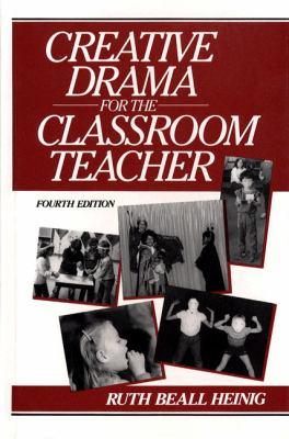Creative Drama for the Classroom Teacher