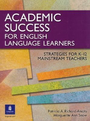 Academic Success for English Language Learners Strategies for K-12 Mainstream Teachers
