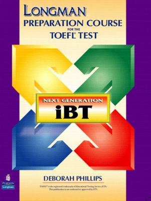 Longman Preparation Course for the Toefl Test Next Generation (Ibt) With Answer Key Without Cd-rom