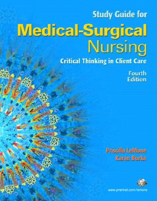 Student Study Guide Medical Surgical Nursing: Critical Thinking in Client Care, Single Vol.