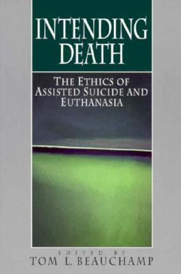Intending Death The Ethics of Assisted Suicide and Euthanasia