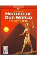 Prentice Hall History of Our World: The Early Ages