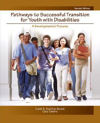 Pathways to Successful Transition for Youth with Disabilities: A Developmental Process