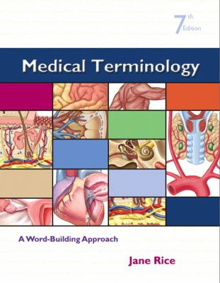 Medical Terminology: A Word-Building Approach, 7th Edition