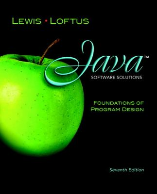 Java Software Solutions: Foundations of Program Design (7th Edition)