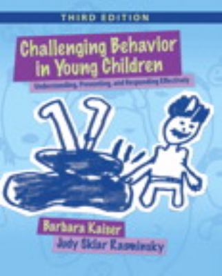 Challenging Behavior in Young Children: Understanding, Preventing and Responding Effectively (3rd Edition)