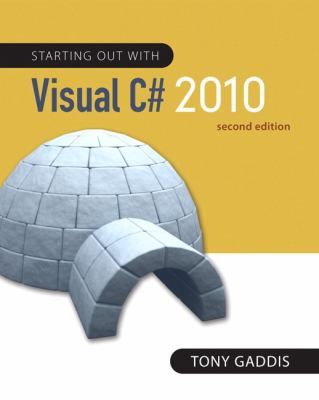 Starting out with Visual C# 2010 (2nd Edition) (Gaddis Series)