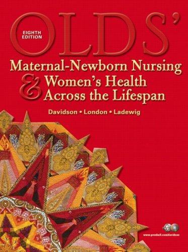 Olds' Maternal-Newborn Nursing & Women's Health Across the Lifespan (8th Edition)