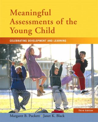 Meaningful Assessments of The Young Child Celebrating Development And Learning
