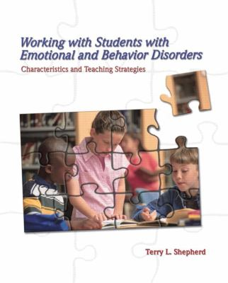 Working with Students with Emotional and Behavior Disorders: Characteristics and Teaching Strategies